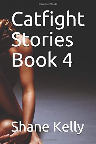 Catfight Stories Book 4