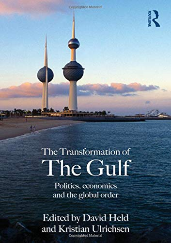 The Transformation Of The Gulf: Politics, Economics And The Global Order