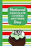 National Chocolate Covered Anything Day: December 16th   Cake   Confection   Sweet Treats   Strawberries   Fondue   Fountain   Bacon   Jalapeno's   Pretzels   Snacks