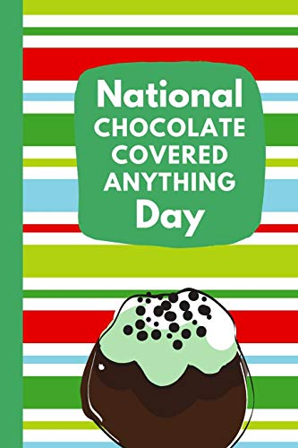 National Chocolate Covered Anything Day: December 16th | Cake | Confection | Sweet Treats | Strawberries | Fondue | Fountain | Bacon | Jalapeno's | Pretzels | Snacks