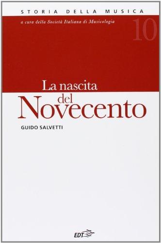 Storia della musica. La nascita del Novecento (Vol. 10)