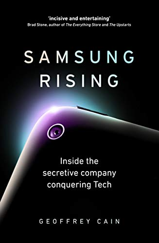 Samsung Rising: Inside the secretive company conquering Tech (English Edition)