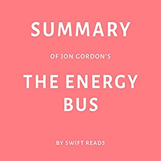 Summary of Jon Gordon's The Energy Bus by Swift Reads audiobook cover art