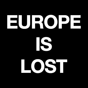 Europe Is Lost