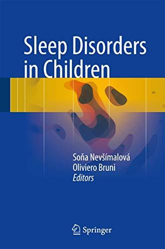Compare Textbook Prices for Sleep Disorders in Children 1st ed. 2017 Edition ISBN 9783319286389 by Nevšímalová, Soňa,Bruni, Oliviero