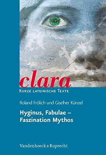 Fabulae. Faszination Mythos. (Lernmaterialien) (clara: Kurze lateinische Texte, Band 6)