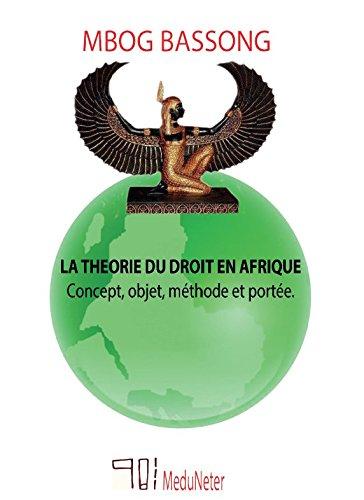 La théorie du droit en Afrique. Concept, objet, méthode et portée