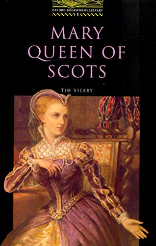 Mary Queen of Scots (Oxford Bookworms ELT)の詳細を見る