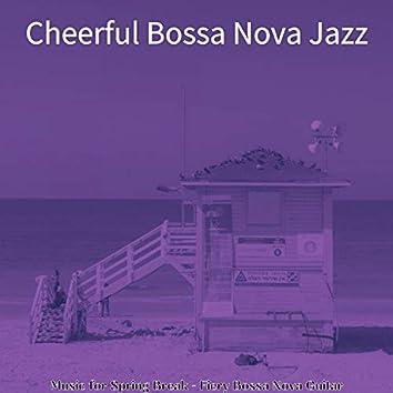 Music for Spring Break - Fiery Bossa Nova Guitar