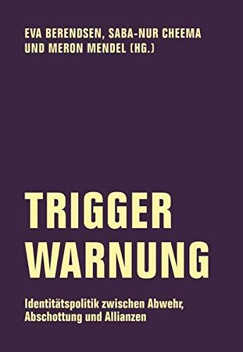 Trigger-Warnung: Identitätspolitik zwischen Abwehr, Abschottung und Allianzen (Edition Bildungsstätte Anne Frank)