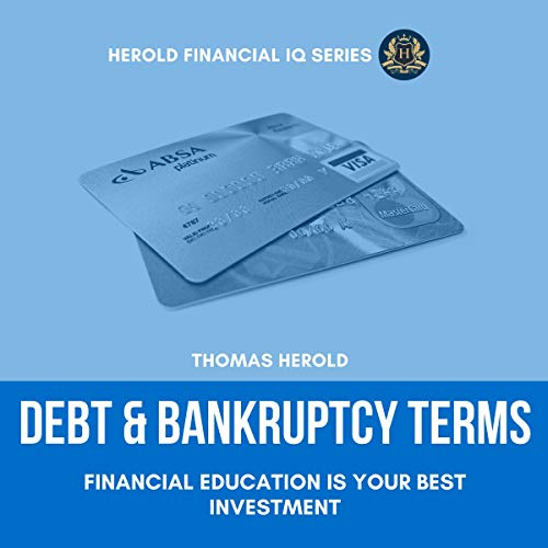 Debt & Bankruptcy Terms: Financial Education Is Your Best Investment audiobook cover art