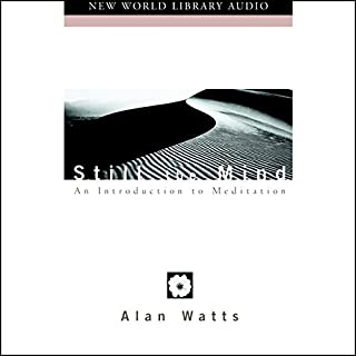 Still the Mind     An Introduction to Meditation              By:                                                                                                                                 Alan Watts                               Narrated by:                                                                                                                                 Alan Watts                      Length: 1 hr and 18 mins     Not rated yet     Overall 0.0