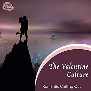 The Valentine Culture - Romantic Chilling Out