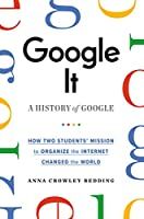 Google It: A History of Google