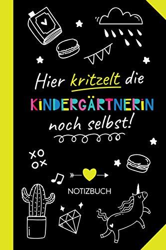 Hier kritzelt die Kindergärtnerin noch selbst: Geschenk Notizbuch für Kindergärtnerinnen - Witzige Kita Abschiedsgeschenk zum Danke sagen oder Weihnachten