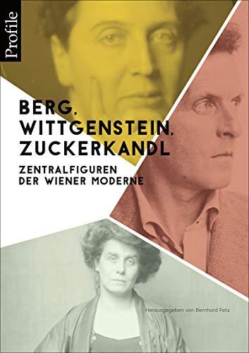 Berg, Wittgenstein, Zuckerkandl: Zentralfiguren der Wiener Moderne