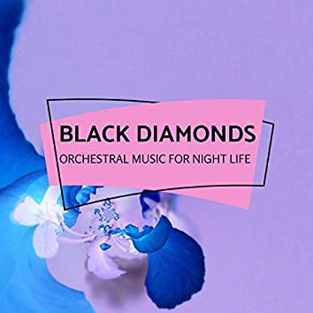 Black Diamonds - Orchestral Music For Night Life