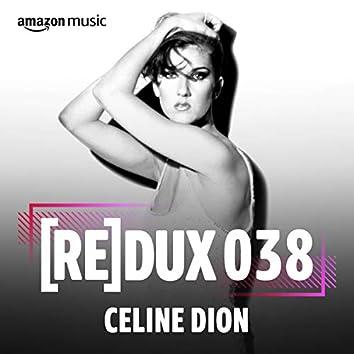 REDUX 038: Celine Dion