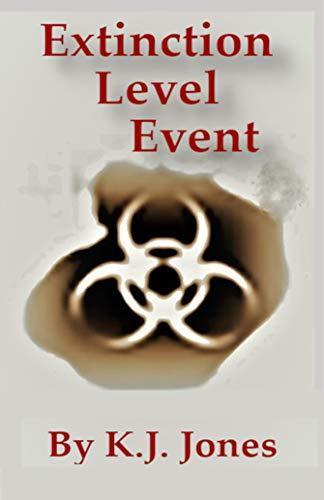 Extinction Level Event: Book One, The Beginning (ELE Series 1) by [K.J. Jones]