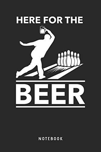Here For The Beer Notebook: A5 Blanko Notizbuch und Taschenbuch für Freunde oder Familie • Ein lustiges Geschenk für jeden passionierten Bowlingspieler