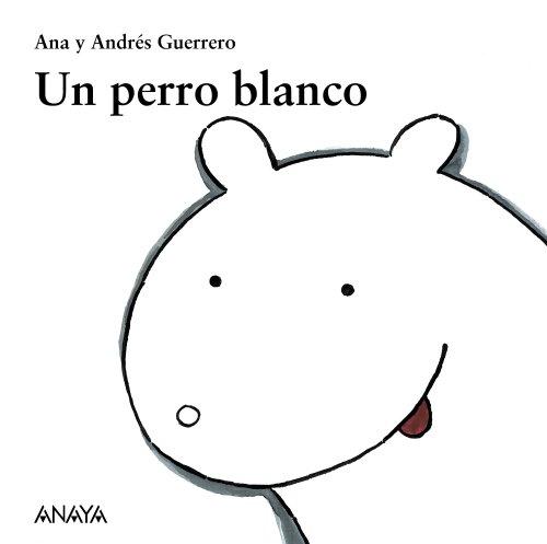 Un perro blanco (Mi Primera Sopa De Libros)