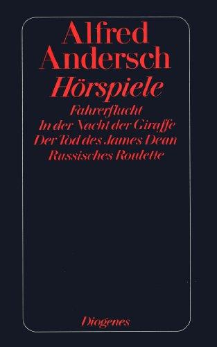 Hörspiele: Fahrerflucht / In der Nacht der Giraffe / Der Tod des James Dean / Russisches Roulette (Ausgabe mit einem Postscript des Verfassers)
