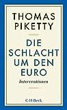 Die Schlacht um den Euro: Interventionen - Thomas Piketty