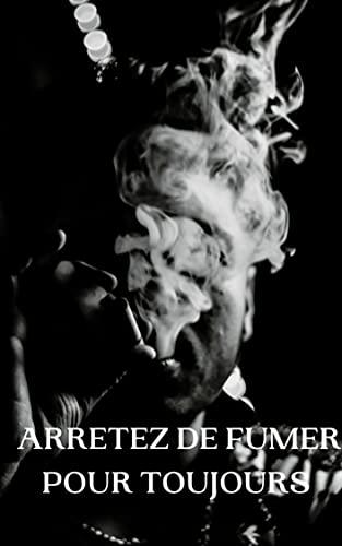 Couverture du livre ARRETEZ DE FUMER POUR TOUJOURS