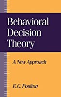 Behavioral Decision Theory: A New Approach