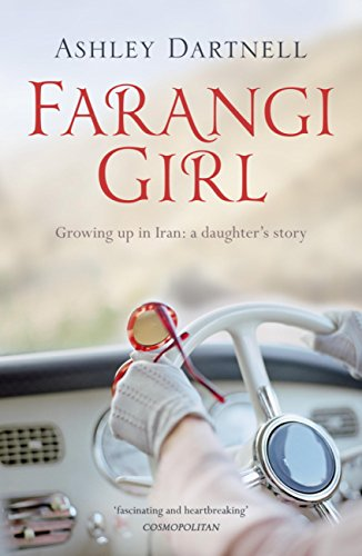 Farangi Girl: A Memoir of My Mother, Parties with Princes and Growing Up in Iran: Growing up in Iran: a daughter's story (English Edition)