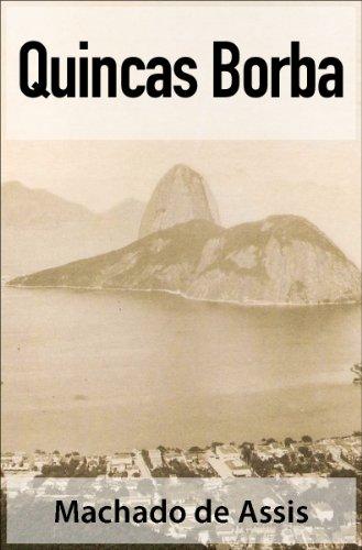 Quincas Borba - Machado de Assis (Clássicos da Literatura Brasileira) (Portuguese Edition)