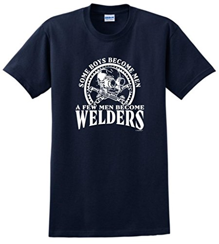 ThisWear Created Equal, Some Boys Become Men Welder T-Shirt XL Navy