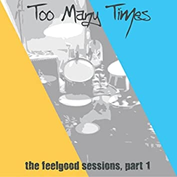 The Feelgood Sessions, Part 1