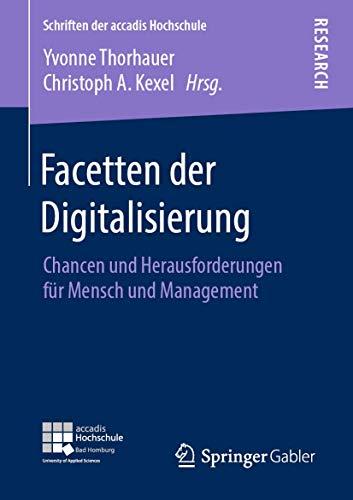 Facetten der Digitalisierung: Chancen und Herausforderungen für Mensch und Management (Schriften der accadis Hochschule)