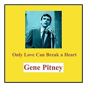 Only Love Can Break a Heart