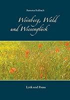 Weinberg, Wald und Wiesenglueck: Lyrik und Prosa