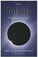 Totality : eclipses of Sun / by Mark Littman, Fred Espenak, Ken Willcox