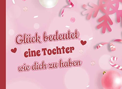 Glück bedeutet eine Tochter wie dich zu haben: Adventskalender 2020 Gutscheine / Gutscheinbuch zum Ausfüllen mit 24 Gutscheinen / Gutscheinheft für die beste Tochter