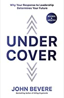 Under Cover: Why Your Response to Leadership Determines Your Future