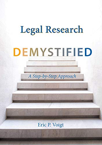 Compare Textbook Prices for Legal Research Demystified: A Step-by-Step Approach  ISBN 9781531007836 by Eric P. Voigt