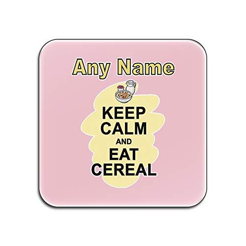 Gepersonaliseerd geschenk - Set van 4 x Keep Calm Eat Cereal Gloss Coaster (Voedsel Design Kleur) Elke Naam Boodschap Unieke Mat Pad - Draag Poster Party Dieet Snack Cake Chocolade Chips Fruit Cream Veg Pizza