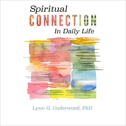 Spiritual Connection in Daily Life Audiobook By Lynn G. Underwood cover art