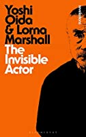 The Invisible Actor (Bloomsbury Revelations)