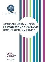 Standards Minimums pour la Protection de l'Enfance dans l'Action Humanitaire (Humanitarian Standards)