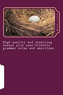 High Quality and Inspiring Essays Plus User-friendly Grammar Notes and Exercises