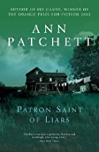 The Patron Saint of Liars by Ann Patchett (4-Oct-2010) Paperback
