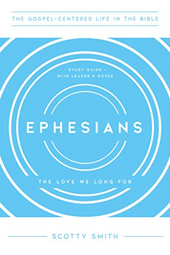 Ephesians: The Love We Long For, Study Guide with Leader