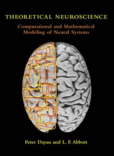 Theoretical Neuroscience (Computational and Mathematical Modeling of Neural Systems)