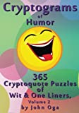 Cryptograms Of Humor: 365 Cryptoquote Puzzles of Wit & One Liners, Volume 2