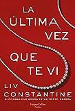 La última vez que te vi (The Last Time I Saw You - Spanish Edition)